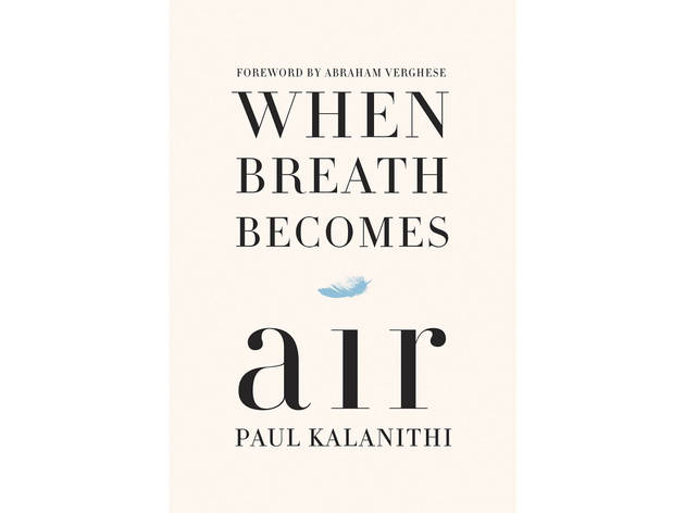 When Breath Becomes Air by Paul Kalanthi