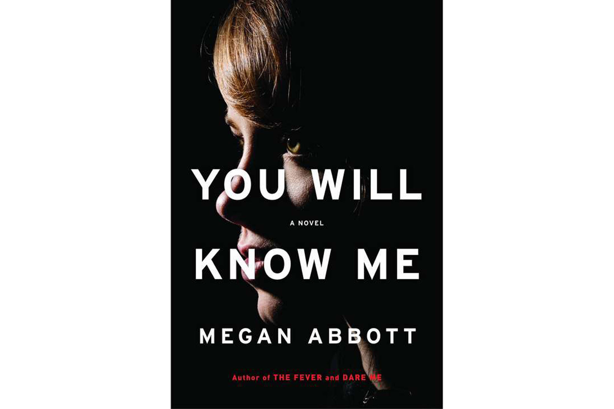 You Will Know Me by Megan Abbot