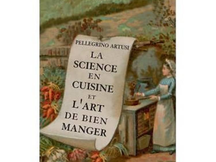 La Science en cuisine et L'Art de bien manger de Pellegrino Artusi