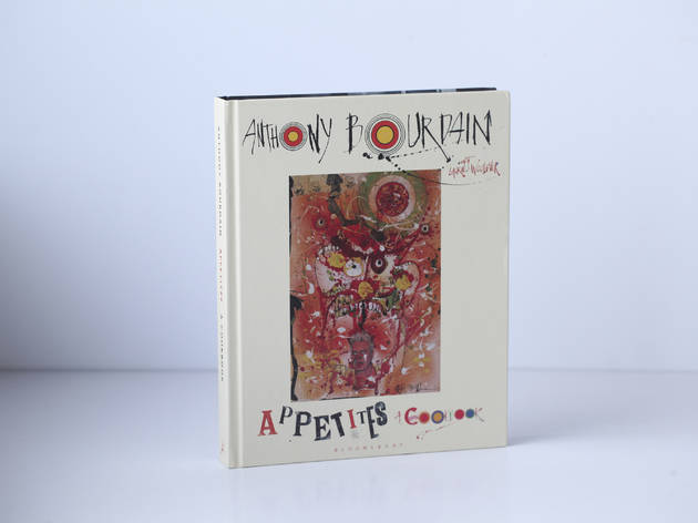 'Appetites: A Cookbook' by Anthony Bourdain, Laurie Woolever