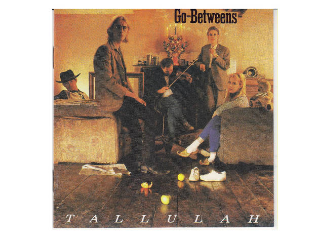 The Go-Betweens - Tallulah