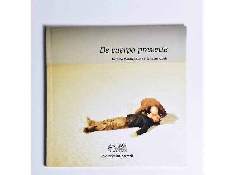 De cuerpo presente, Gerardo Montiel Klint