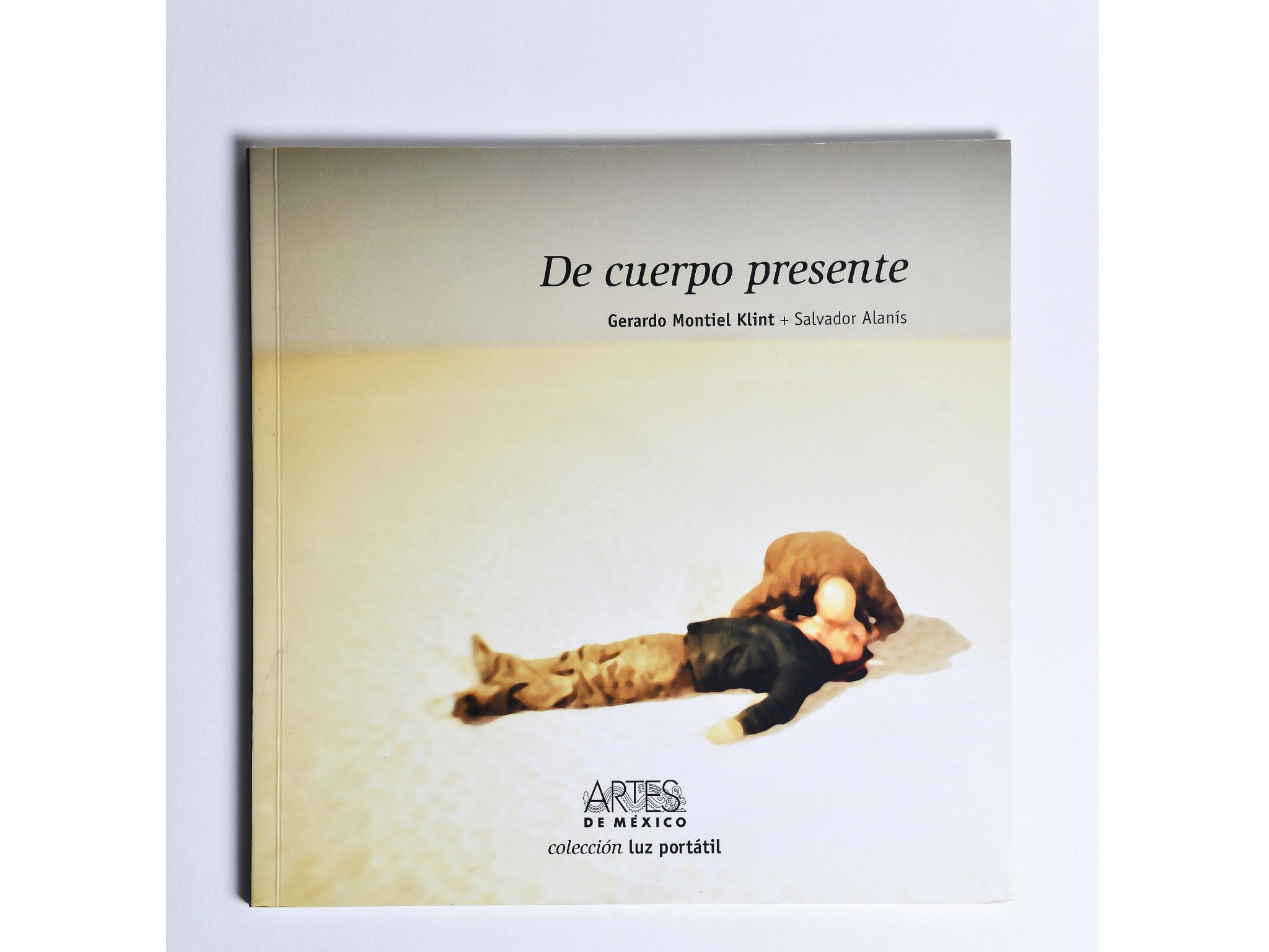 Fotolibro De Cuerpo Presente, Gerardo Montiel Klint