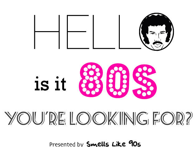 Hello...Is It The 80's You're Looking For?