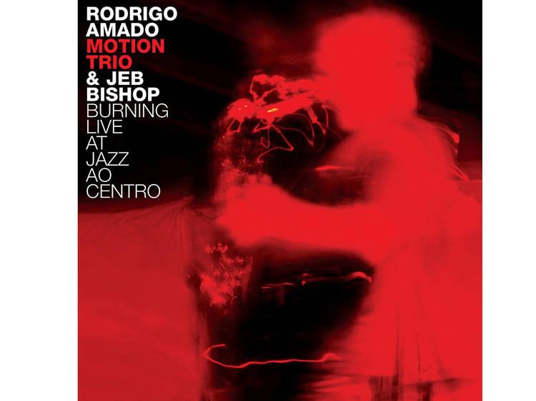 Rodrigo Amado Motion Trio & Jeb Bishop: Burning Live at Jazz ao Centro (2012, JACC Records)
