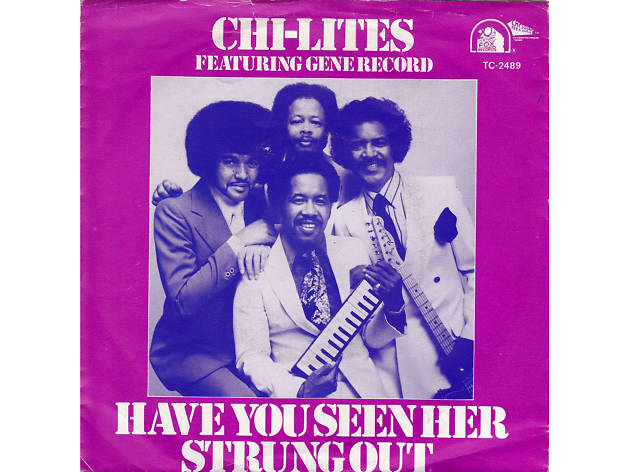 'Have You Seen Her' – The Chi-Lites