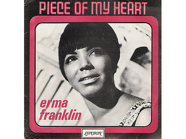 'Piece of My Heart' – Erma Franklin