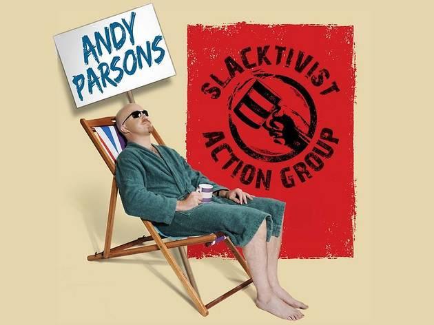 Andy Parsons: Slacktivist Action Group