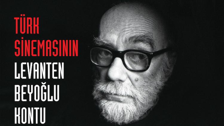 Türk Sinemasının Levanten Beyoğlu Kontu