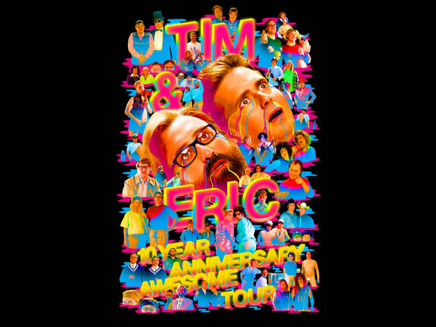 Tim & Eric 10 Year Anniversary Awesome Tour