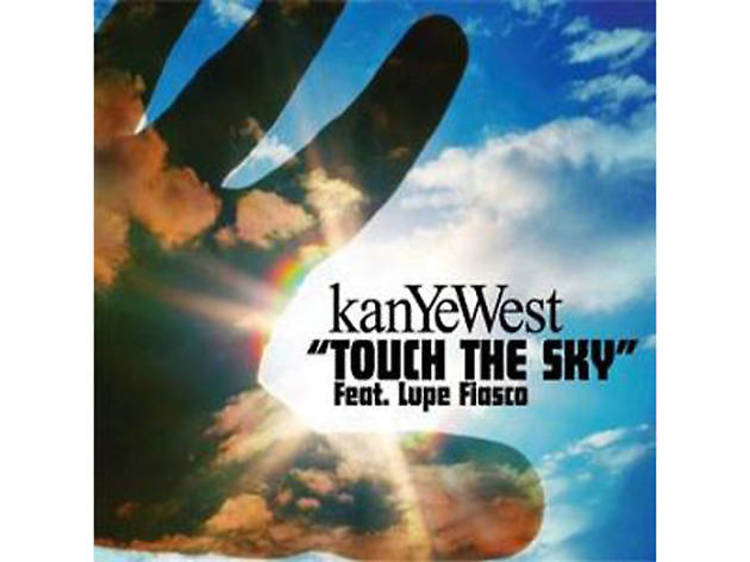 'Touch the Sky' by Kanye West