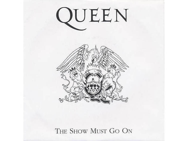 'The Show Must Go on' by Queen