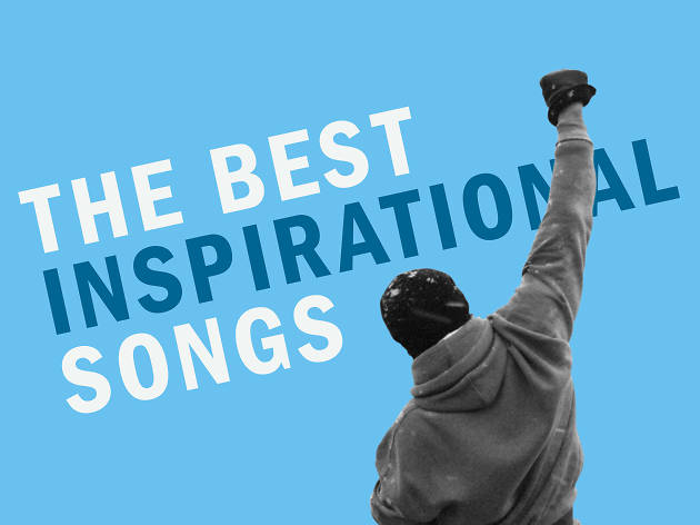 The 30 best inspirational songs, from 'Heroes' to 'Born to Run
