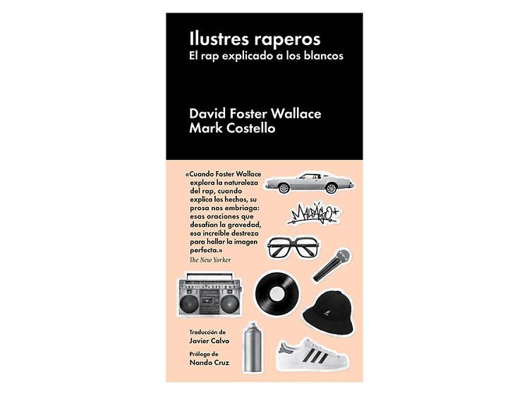 'Ilustres raperos', de Mark Costello i David Foster Wallace