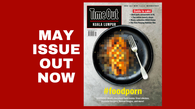 May issue of Time Out KL: Best fried chicken + monster burgers + more #foodporn
