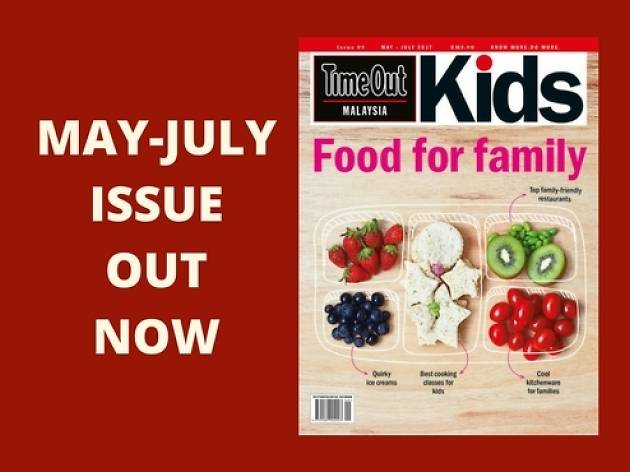 May-July issue of Time Out Malaysia Kids: Top family-friendly dining + kids' cooking classes and cool kitchenware