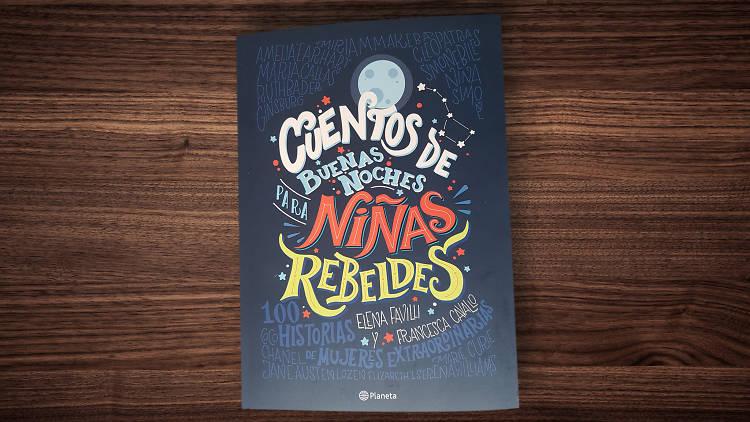 Cuentos de buenas noches para niñas rebeldes, Editorial Planeta