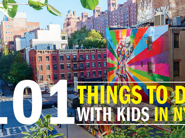 101 things to do with kids in nyc for Attractions near new york city