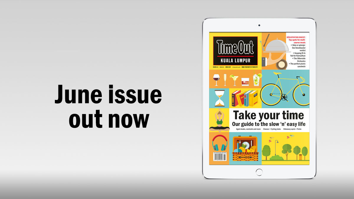 June issue of Time Out KL: Best aged steaks + ways to unwind + buka puasa meals