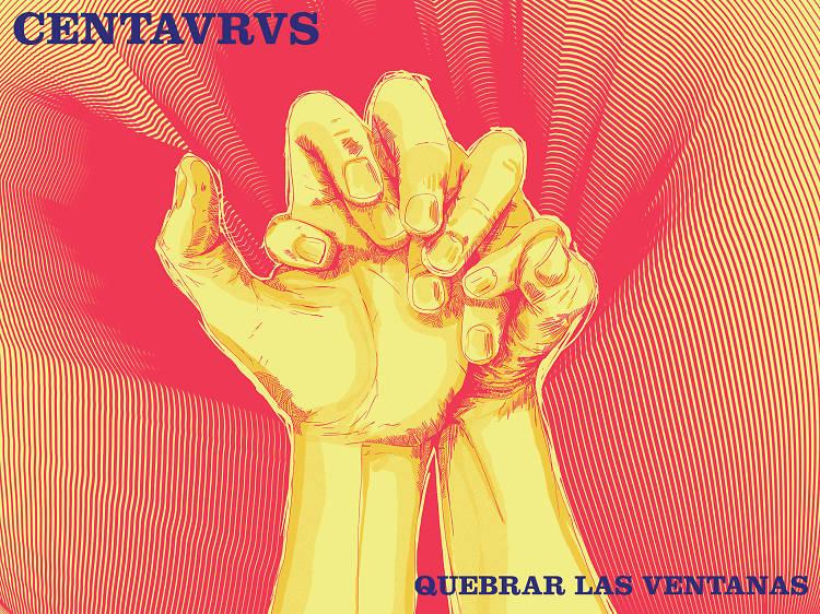 "Centavrvs - ""Quebrar las ventanas"""