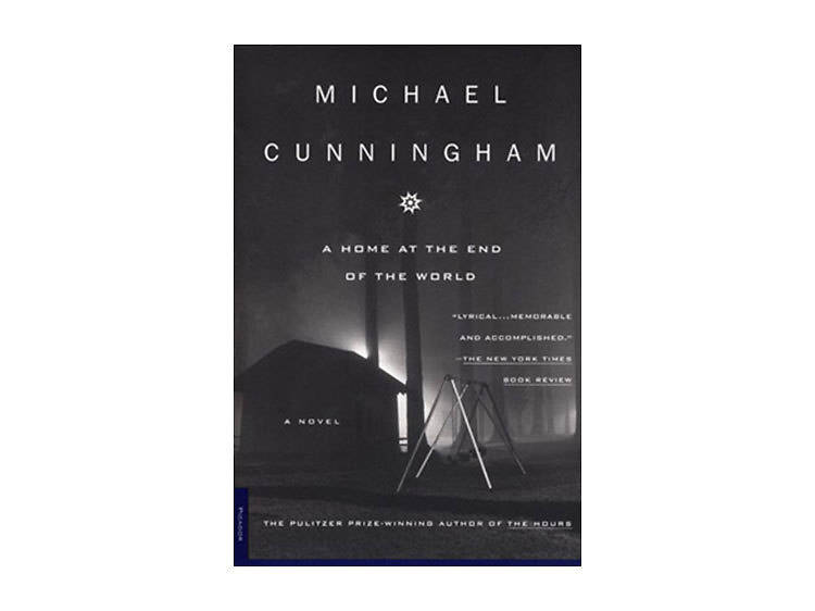 A Home at the End of the World byMichael Cunningham