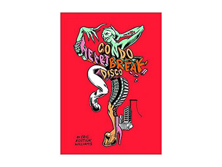 Condo Heartbreak Disco by Eric Kostiuk Williams