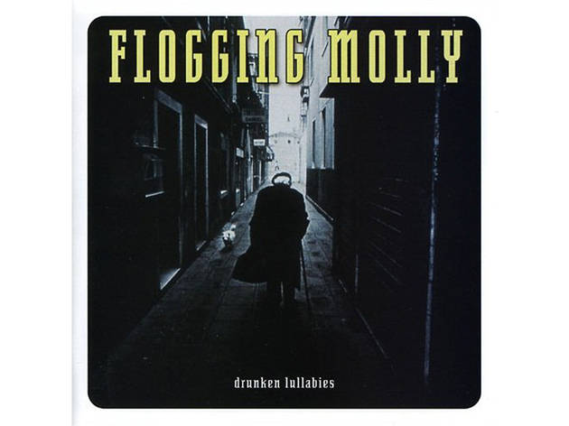 """Drunken Lullabies"" by Flogging Molly"