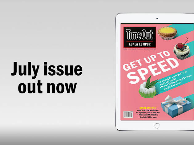 July issue of Time Out KL: Grab-and-go meals + favourite snack foods + how to pick the best durians