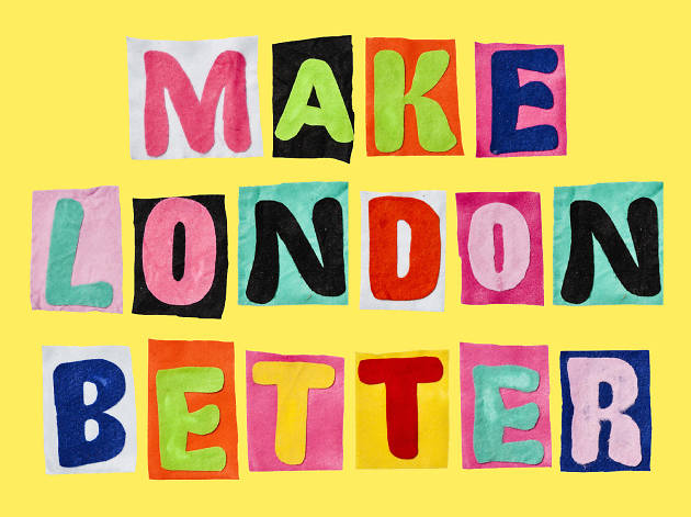 Make London Better Share Your Idea For A Way To Improve The City