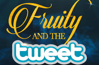 Fruity And The Tweet