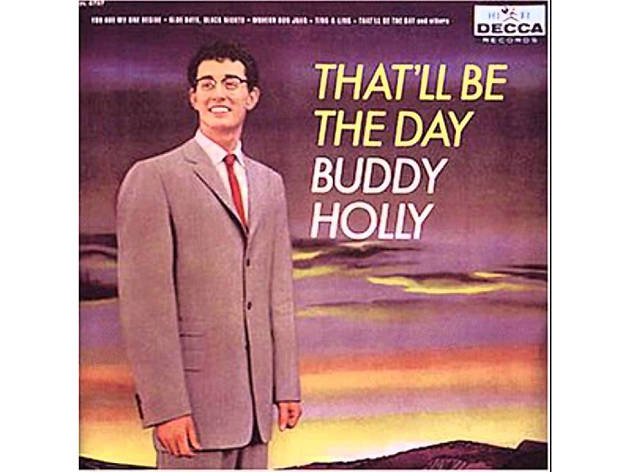 """That'll Be the Day"" by Buddy Holly"