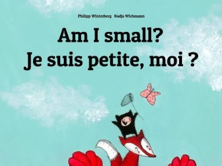 Am I small? Je suis petite, moi?