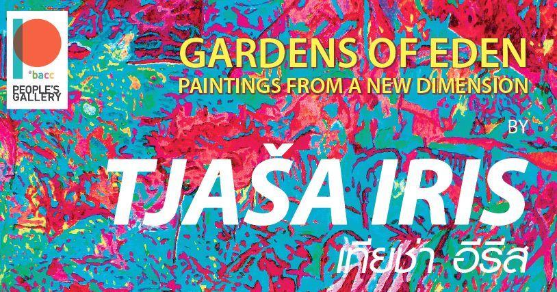 ชมนิทรรศการศิลปะ Gardens of Eden