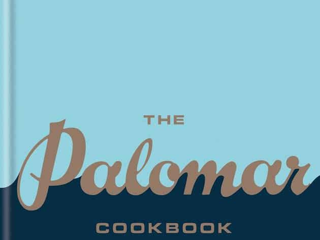 November, 2017: The Palomar Cookbook (Clarkson Potter )