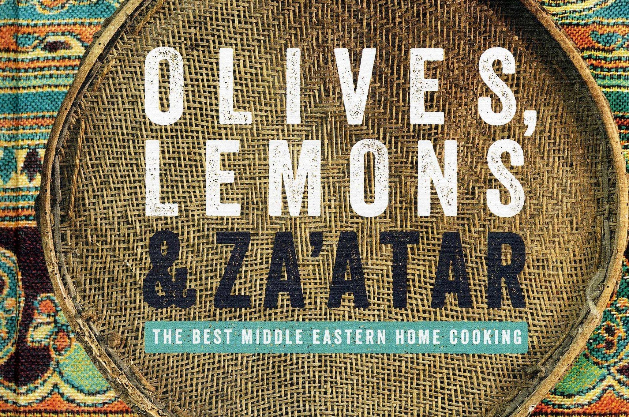 December, 2017: Olives, Lemon, and Za'atar (Kyle Books)