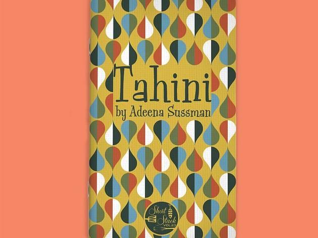 May, 2018: Tahini (Short Stack Editions)