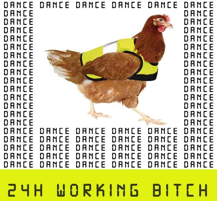 24h Working Bitch