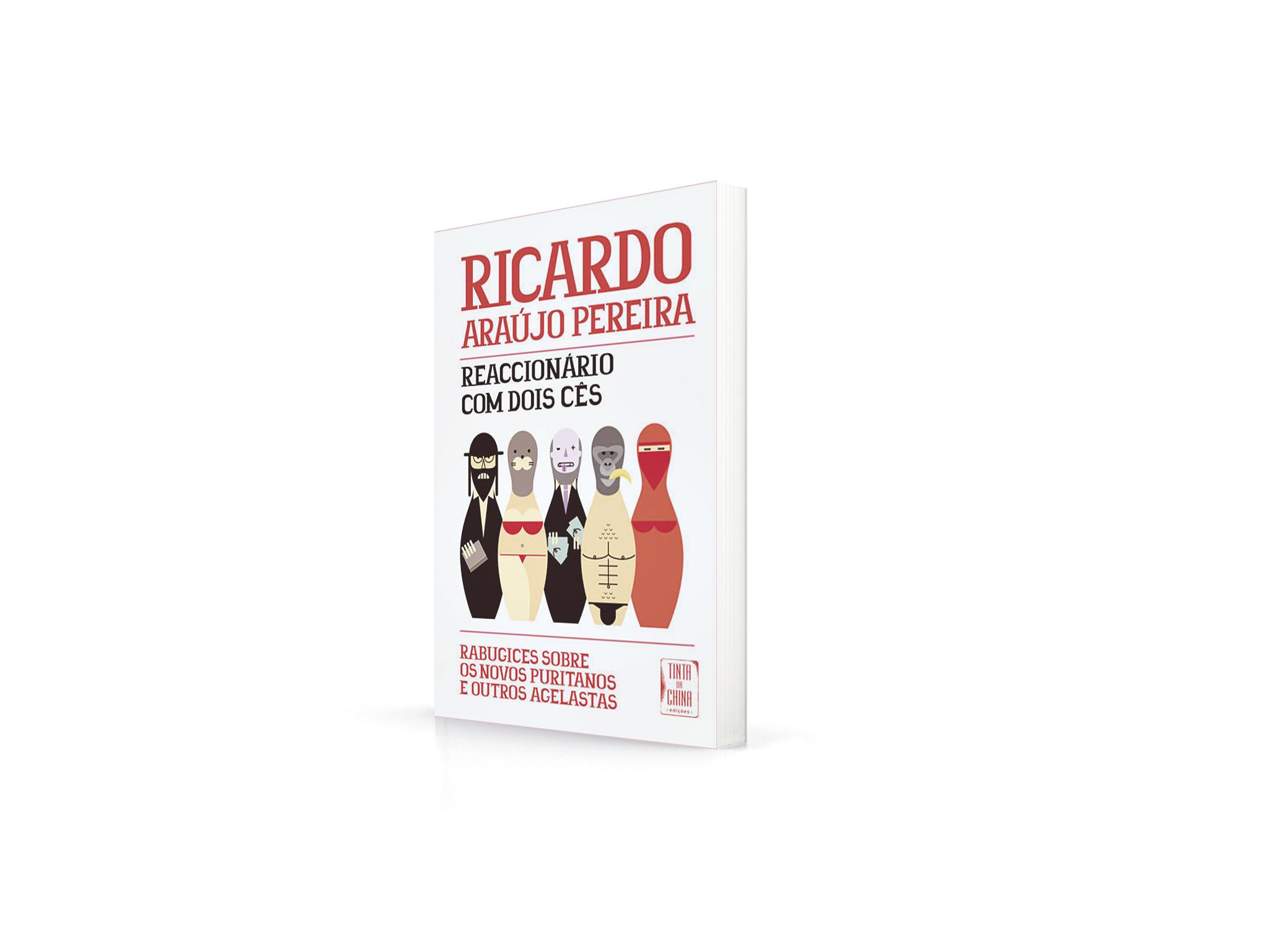 Reaccionário com dois Cês, de Ricardo Araújo Pereira