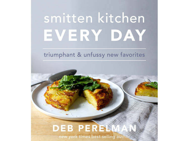 Smitten Kitchen Every Day: Triumphant and Unfussy New Favorites by Deb Perelman