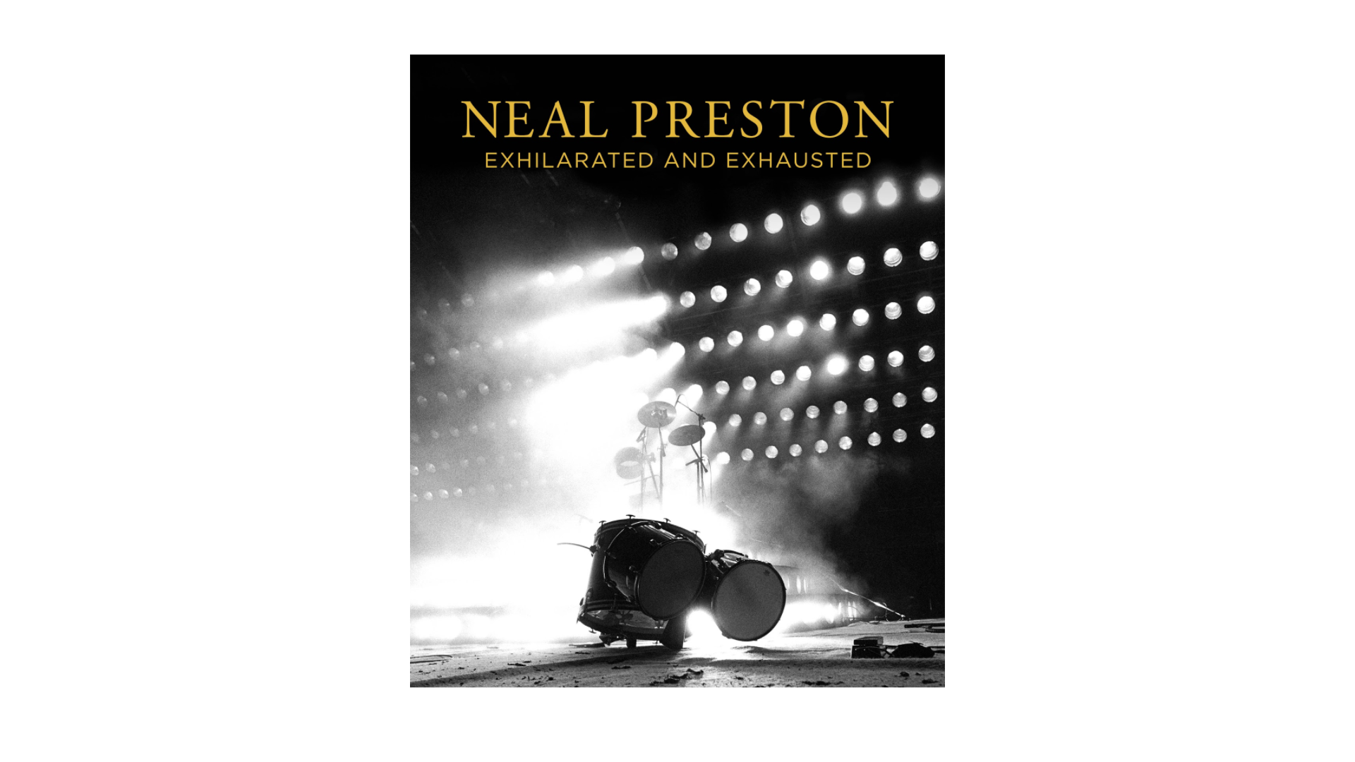 """Neal Preston: Exhilarated and Exhausted"""