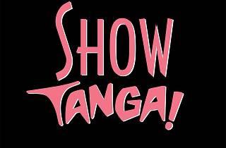 Show Tanga!