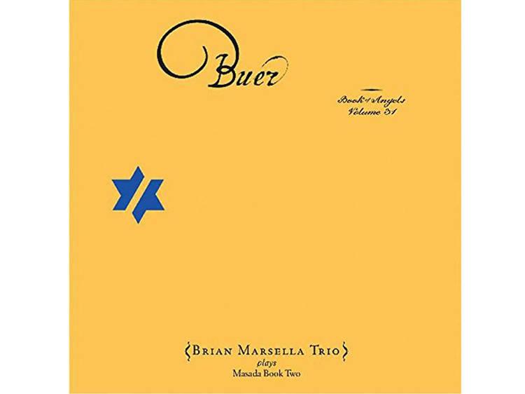 John Zorn/Brian Marsella Trio: The Book of Angels vol.31: Buer (Tzadik)
