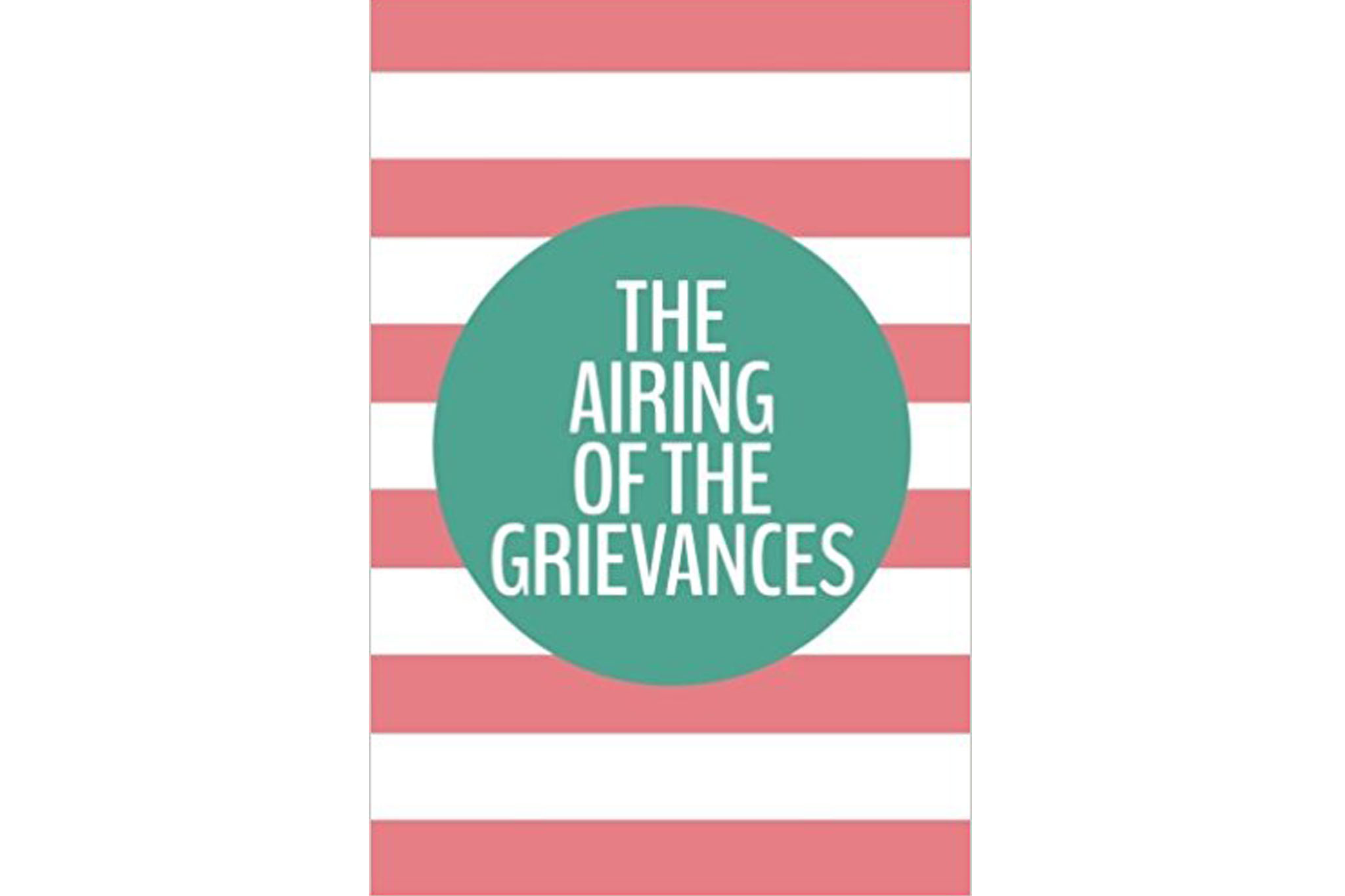The Airing of Grievances Journal