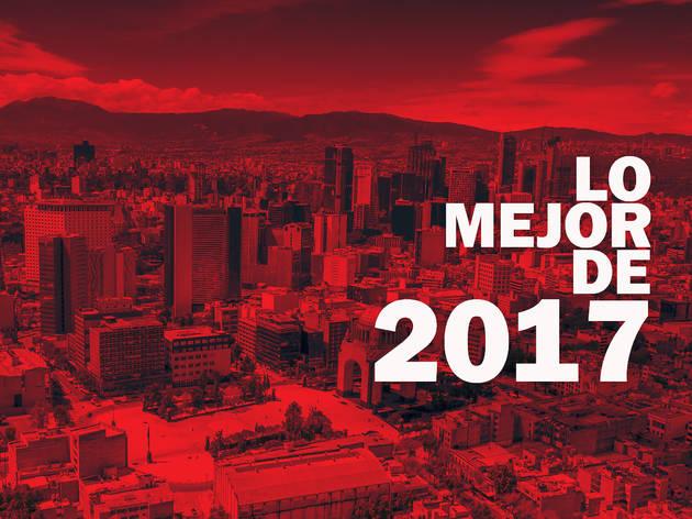 Lo mejor de 2017 en la CDMX