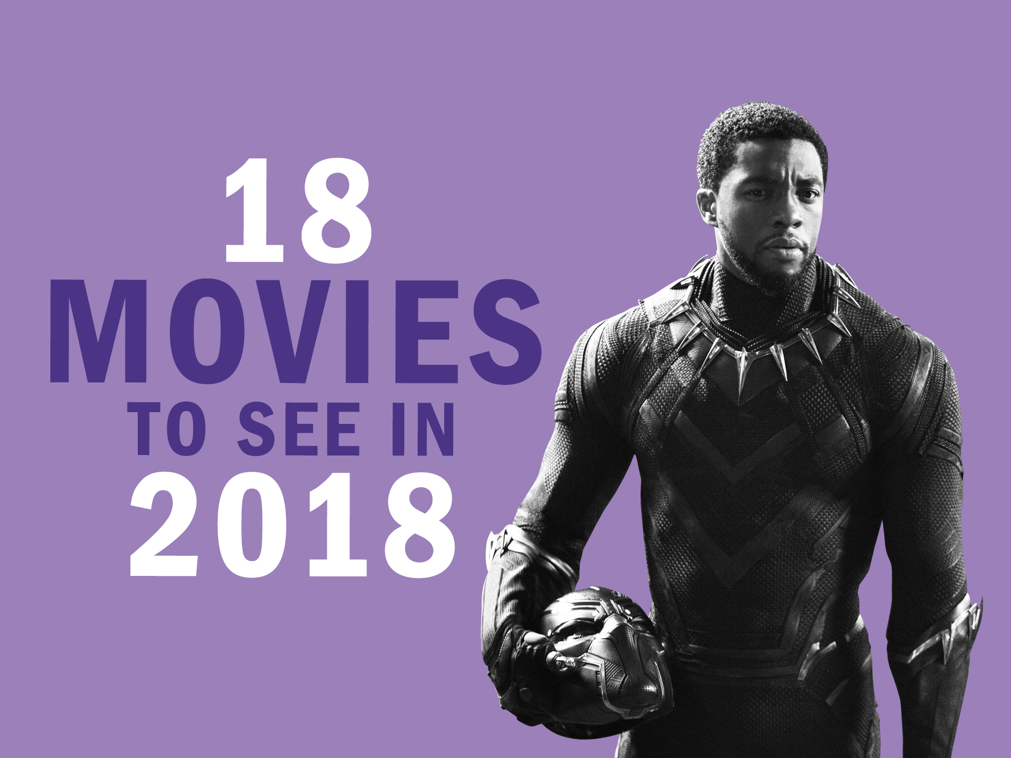 The 2018 movies we can't wait to see