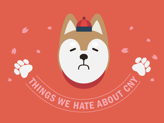 Things we hate about CNY