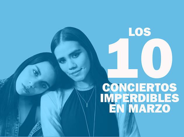10 conciertos imperdibles en marzo