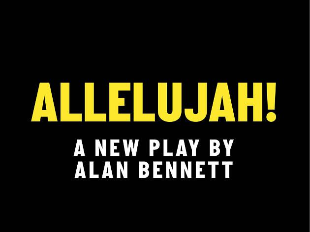 Allelujah!, Alan Bennett