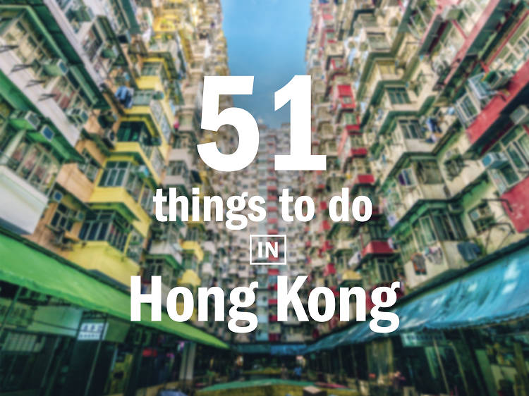 51 things to do in Hong Kong