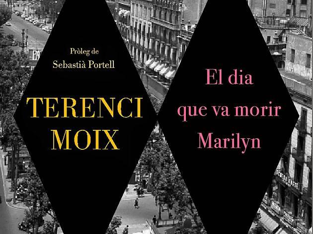 El dia que va morir Marilyn, Terenci Moix